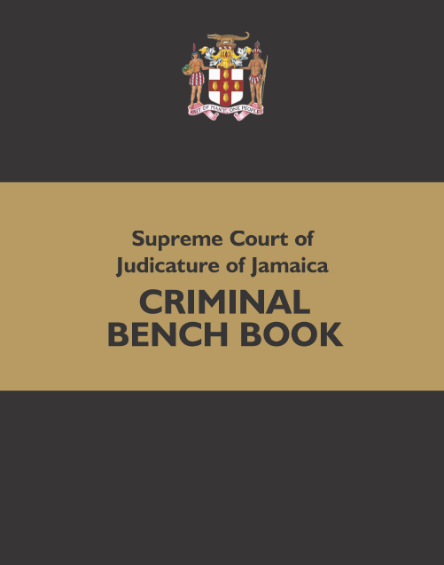 Supreme Court of Judicature of Jamaica - Criminal Bench Book